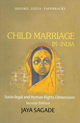 9780198079798: Child Marriage in India: Socio-legal and Human Rights Dimensions