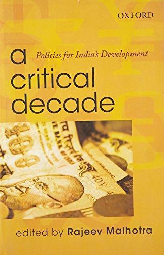 9780198080138: A Critical Decade: Policies for India's Development