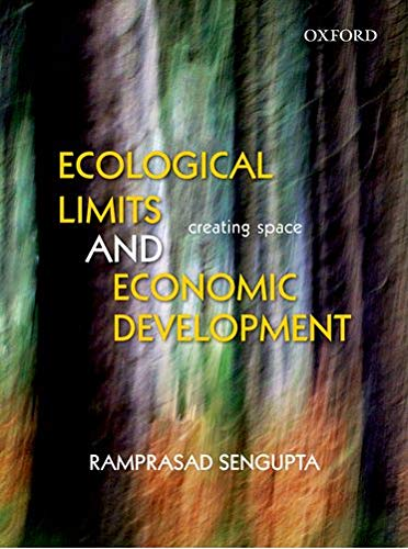 Ecological Limits and Economic Development: Ramprasad Sengupta