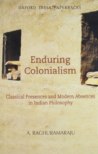 Enduring Colonialism: Classical Presences and Modern Absences: Raghuramaraju, A.