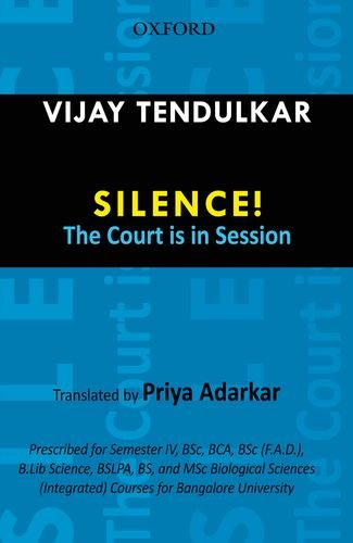 Silence! The Court Is In Session: Vijay Tendulkar (Author)
