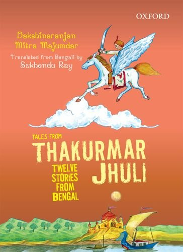 9780198082200: Tales From Thakurmar Jhuli: Twelve Stories from Bengal