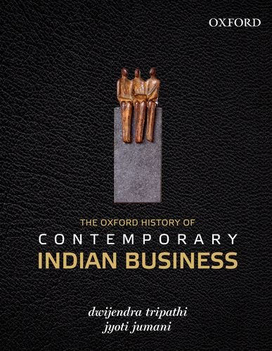 9780198082248: The Oxford History of Contemporary Indian Business