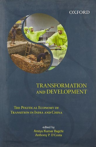 9780198082286: Transformation & Development the Political Economy of Transition in India and China