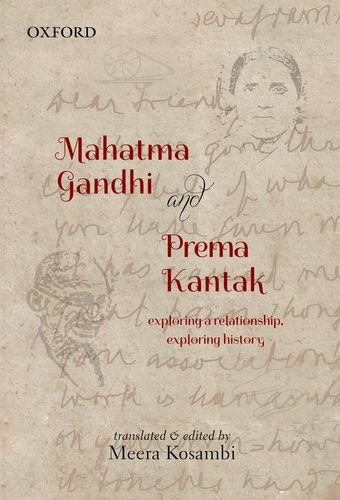 9780198082934: Mahatma Gandhi and Prema Kantak: Exploring a Relationship, Exploring History