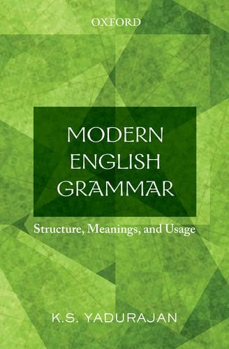 Modern English Grammar: Structure, Meanings, and Usage: Yadurajan, K.S.