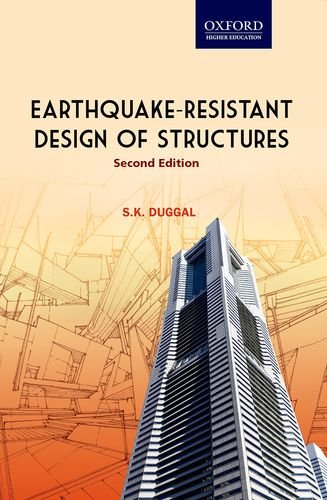 Earthquake-Resistant Design of Structures, (Second Edition): S.K. Duggal
