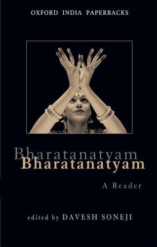 9780198083771: Bharatanatyam: A Reader