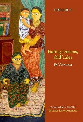 Fading Dreams, Old Tales: Pa. Visalam (Author) & Meera Rajagopalan (Tr.)
