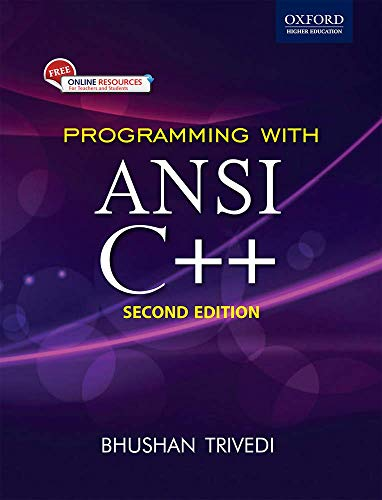 Programming with ANSI C++ (Oxford Higher Education): Bhushan Trivedi