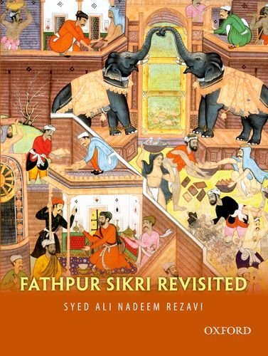 9780198084037: Fatehpur Sikri Revisited