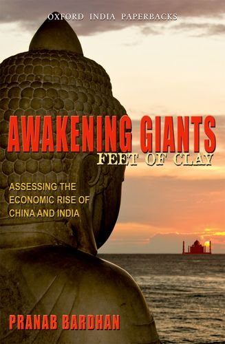 9780198084938: Awakening Giants, Feet of Clay: Assessing the Economic Rise of China and India