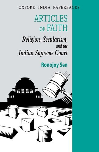Articles of Faith Religion, Secularism, and the: Sen, Ronojoy