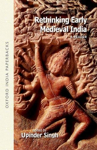 9780198086062: Rethinking Early Medieval India: A Reader
