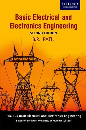 Basic Electrical and Electronics Engineering, (Second Edition): B.R. Patil