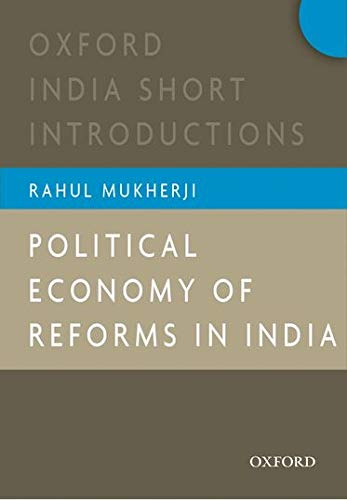 9780198087335: Political Economy of Reforms in India: Oxford India Short Introductions (Oxford India Short Introductions Series)