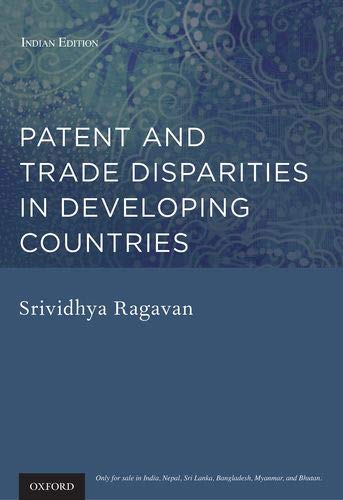 9780198089100: Patent and Trade Disparities in Developing Countries