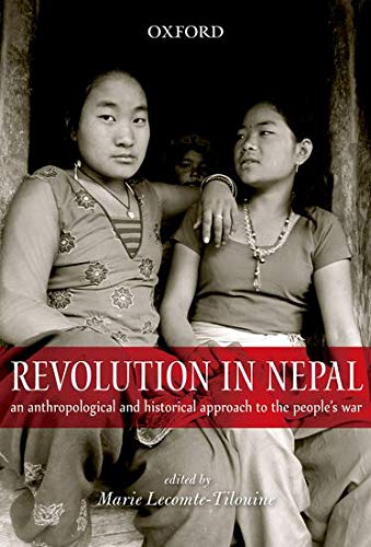 9780198089384: Revolution in Nepal: An Anthropological and Historical Approach to the People's War