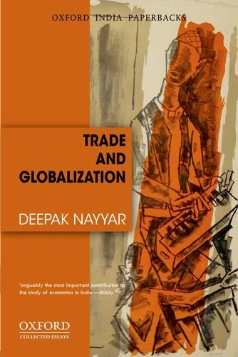9780198089490: Trade and Globalization (Oxford India Paperbacks)