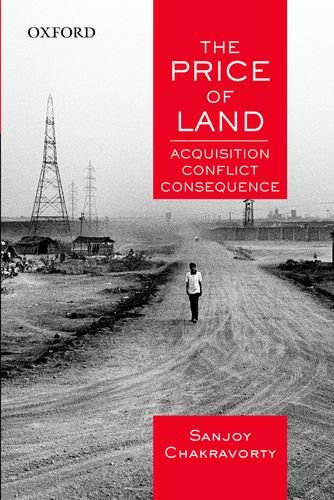9780198089544: The Price of Land: Acquisition, Conflict, Consequence