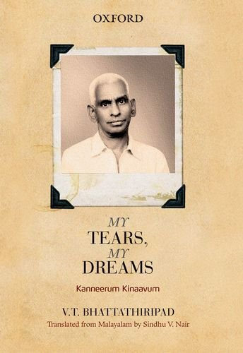 Kanneerum Kinaavum: My Tears, My Dreams: V.T. Bhattathiripad (Author)