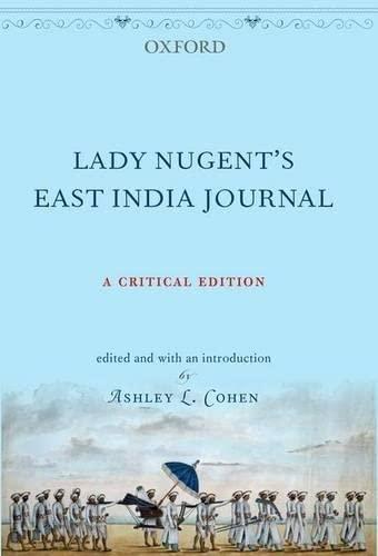 Lady Nugent's East India Journal: A Critical: Ashley L. Cohen