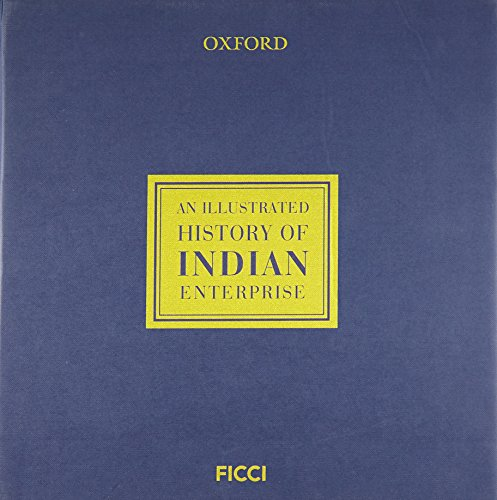 An Illustrated History of Indian Enterprise: FiCCI