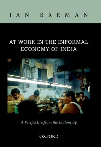 9780198090342: At Work in the Informal Economy of India: A Perspective from the Bottom Up