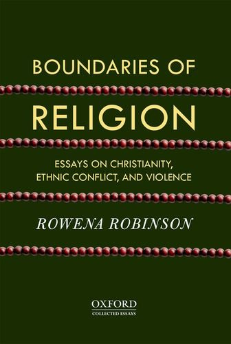 9780198090403: Boundaries of Religion: Essays on Christianity, Ethnic Conflict, and Violence