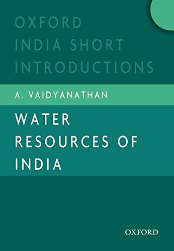 Water Resources of India (Oxford India Short Introductions Series): Vaidyanathan, A.