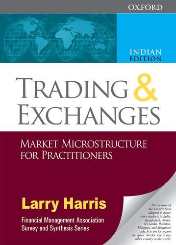 Trading and Exchanges: Market Microstructure for Practitioners: Larry Harris