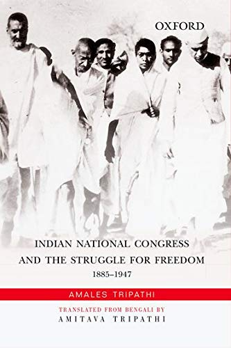 9780198090557: Indian National Congress and the Struggle for Freedom: 1885-1947