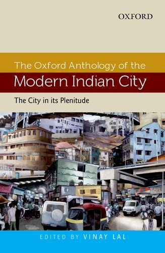 9780198091806: The Oxford Anthology of the Modern Indian City: City in Its Plenitude v. I