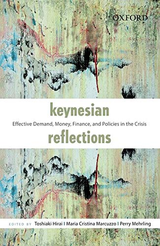 9780198092117: Keynesian Reflections: Effective Demand, Money, Finance, and Policies in the Crisis
