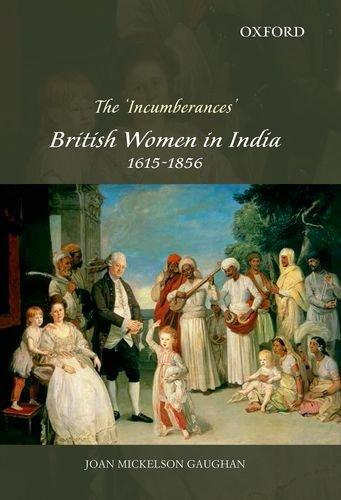 9780198092148: The 'Incumberances': British Women in India, 1615-1856