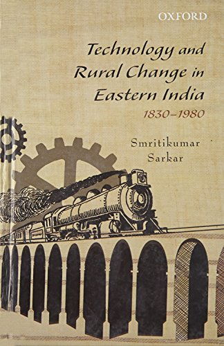 9780198092308: Technology and Rural Change in Eastern India, 1830-1980