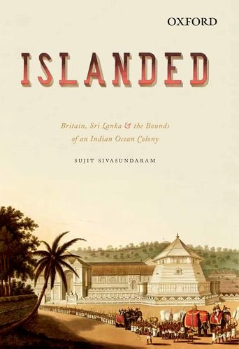 9780198096245: Oxford University Press India Islanded: Britain, Sri Lanka And The Bounds Of The Indian Ocean Colony