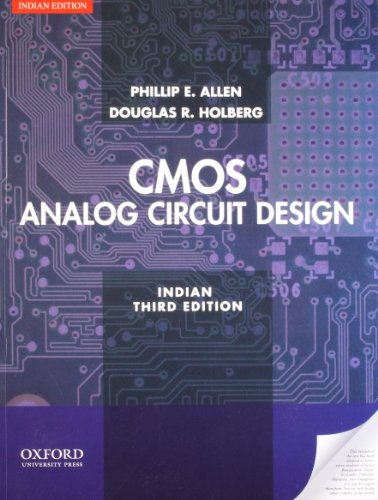 Cmos Analog Circuit Design, (Indian Third Edition): Douglas R. Holberg,Phillip
