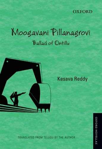 Moogavani Pillanangrovi: Ballad of Ontillu (Oxford Novellas): Reddy, Kesava