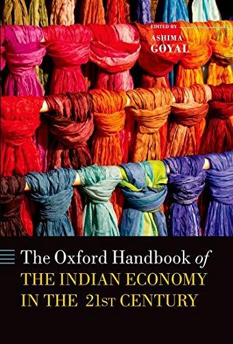 9780198097532: Handbook of the Indian Economy in the 21st Century: Understanding the Inherent Dynamism (Oxford Handbooks)