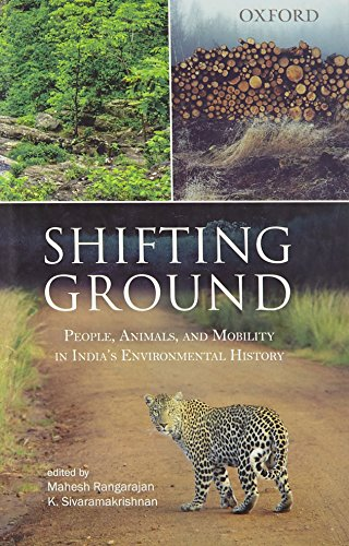 Shifting Ground: People, Animals, and Mobility in India's Environmental History: Mahesh ...