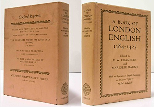 A Book of London English, 1384-1425.: R. W. Chambers & Marjorie Daunt.