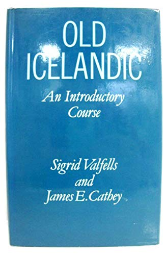 9780198111726: Old Icelandic: An Introductory Course