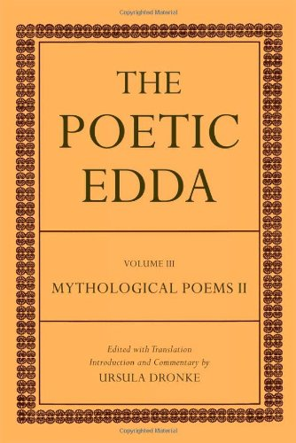 The Poetic Edda: Volume III Mythological Poems II (Dronke Poetic Edda)