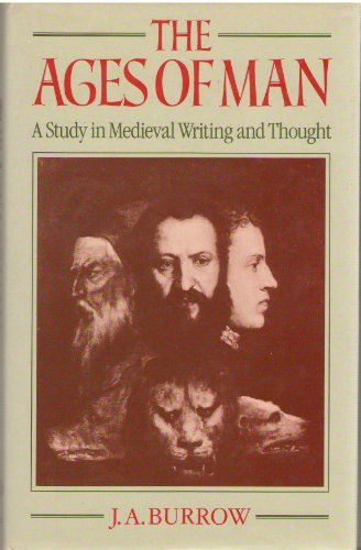 The Ages of Man; A study in Medieval Writing and Thought.: BURROW, J.A.