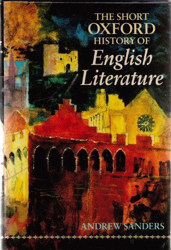 9780198112020: The Short Oxford History of English Literature