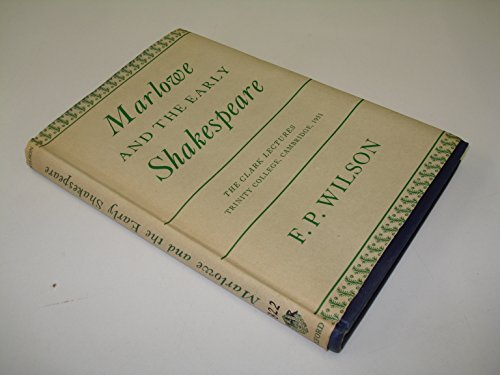 Marlowe and Early Shakespeare: F. P. Wilson
