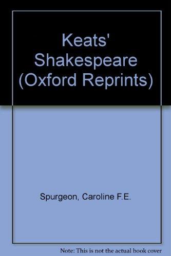 9780198116431: Keats' Shakespeare (Oxford Reprints)