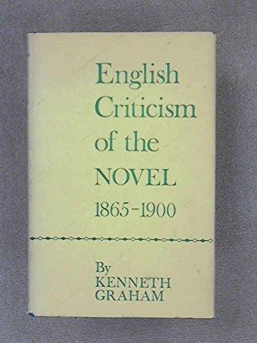 English criticism of the novel, 1865-1900: GRAHAM, Kenneth