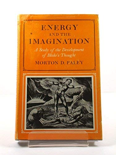 ENERGY AND THE IMAGINATION : A STUDY OF THE DEVELOPMENT OF BLAKE'S THOUGHT